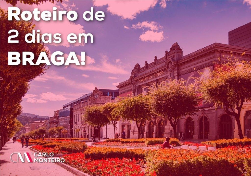 Imagem da notícia: - Roteiro de 2 dias em Braga!